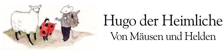 Hugo der Heimliche - Von Mäusen und Helden